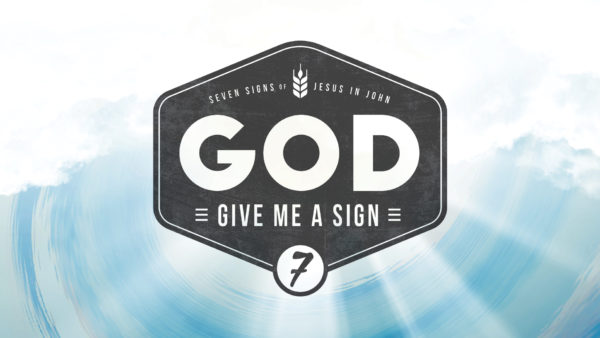 God, Give Me a Sign: Seven Signs of Jesus in John