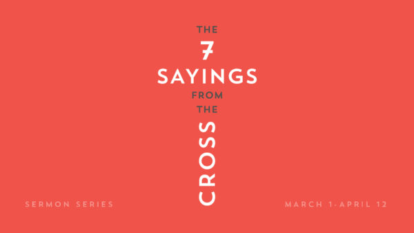 The Seven Sayings From the Cross